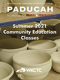 WKCTC's Paducah School of Art and Design is pleased to announce its PSAD Summer 2021 Community Education classes for ages 14 and above.